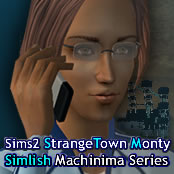 StrangeTown Monty - Sims 2 Machinima Series (Simlish voices - English subtitles)