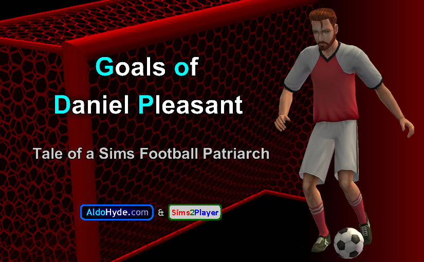 [GODP] Goals of Daniel Pleasant: Tale of a Sims Football Patriarch