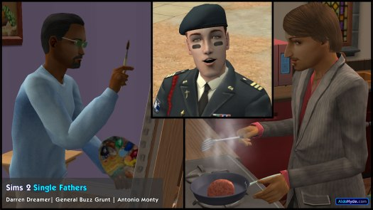Sims 2 Single Fathers: Darren Dreamer (Pleasantview), General Buzz Grunt (Strangetown), Antonio Monty (Veronaville)